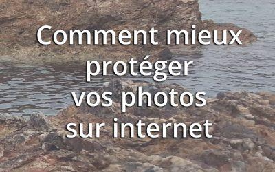Comment mieux protéger vos photos sur internet