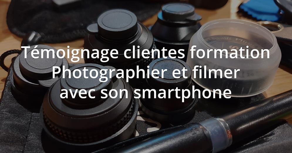 Témoignage client sur la formation photographier et filmer avec son smartphone de Mon Amie La Rose