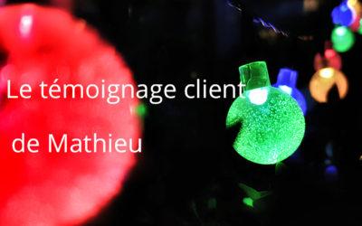 Le témoignage client de Mathieu
